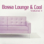 Bossa Lounge & Cool, Vol. 1 - Various Artists