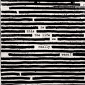 Is This the Life We Really Want? - Roger Waters, Roger Waters