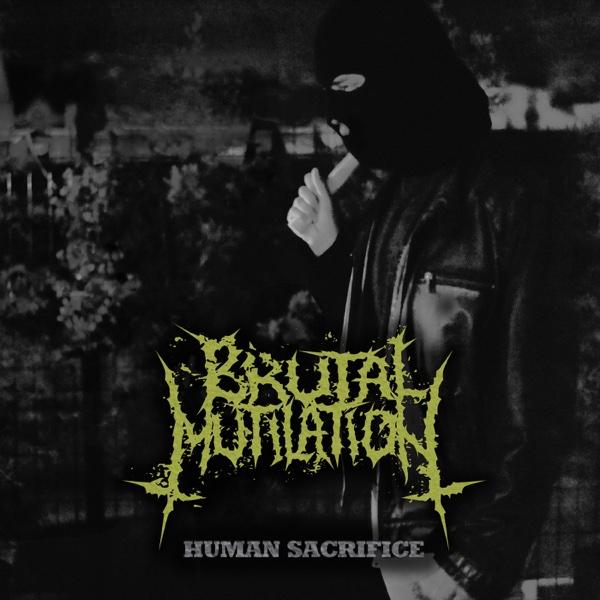Human Sacrifice - Single | Brutal Mutilation