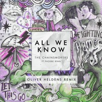 All We Know (Oliver Heldens Remix) [feat. Phoebe Ryan] - Single - The Chainsmokers