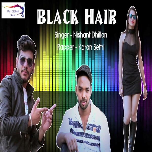 Black Hair (feat. Karan Sethi) - Single | Nishant Dhillon