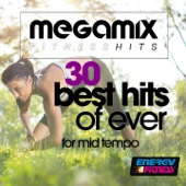 Megamix Fitness 30 Best Hits of Ever For Mid Tempo (30 Non-Stop Mixed Compilation for Fitness & Workout)