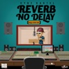 Reverb No Delay - Single, 2017