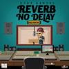 Reverb No Delay - Single, 2017