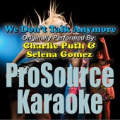We Don't Talk Anymore (Originally Performed By Charlie Puth & Selena Gomez) [Karaoke]