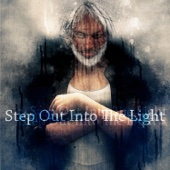 Step out into the Light