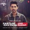 Kaun Tujhe Kuch Toh Hai Mashup From T Series Acoustics Single