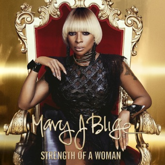 Strength of a Woman – Mary J. Blige