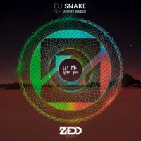 Let Me Love You (feat. Justin Bieber) [Zedd Remix] - Single - DJ Snake & Zedd