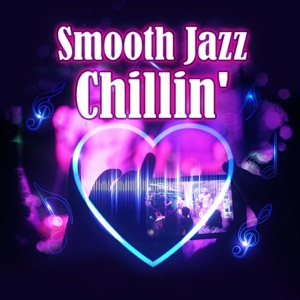 Smooth Jazz. - Chillin
