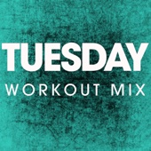 Tuesday (Extended Workout Mix)