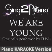 We Are Young (Originally Performed By Fun.) [Piano Karaoke Version]