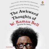 W. Kamau Bell - The Awkward Thoughts of W. Kamau Bell: Tales of a 6' 4