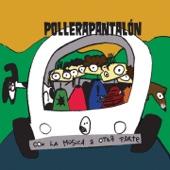 Pollerapantalón - Con la Música a Otra Parte  arte