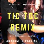 Tic Toc (Ananoki Remix) [with Paulino Coyote]