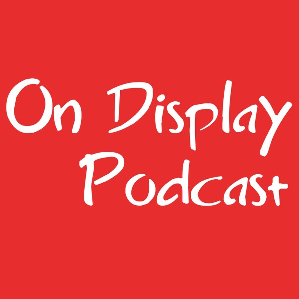 On Display Podcast