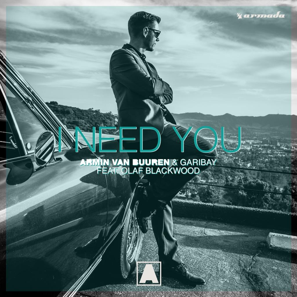 I Need You (feat. Olaf Blackwood) - Armin van Buuren & Garibay,⭐️fans ⭐️,music,I Need You (feat. Olaf Blackwood),Armin van Buuren & Garibay