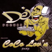 DJ Focu$$ Presents Coco Lov'n Remix, Vol. 1