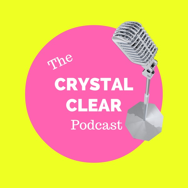The Crystal Clear Podcast