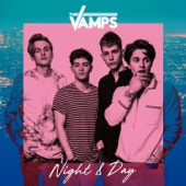 Night & Day - The Vamps