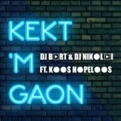 Kekt 'm Gaon (feat. Koos Hopeloos) [with DJ Nikolai]