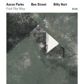 Find the Way - Aaron Parks, Ben Street & Billy Hart