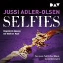 Selfies (Carl Mørck 7) von Jussi Adler-Olsen
