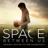 The Space Between Us - Official Soundtrack
