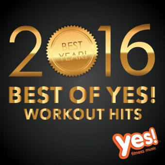Best of Yes! Workout Hits 2016 (60 Min Non-Stop Workout Mix @ 135BPM) – Yes Fitness Music