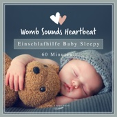 Einschlafhilfe Baby Sleepy (60 Minuten) - Womb Sounds Heartbeat