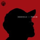 Chachiville - Problem Cover Art