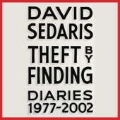 Theft by Finding: Diaries (1977-2002) (Unabridged) - David Sedaris Cover Art