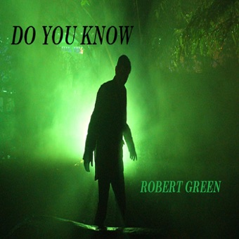 Do You Know – Robert Green