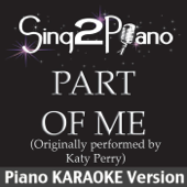 Part of Me (Originally Performed By Katy Perry) [Piano Karaoke Version]