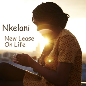 Nkelani - New Lease on Life