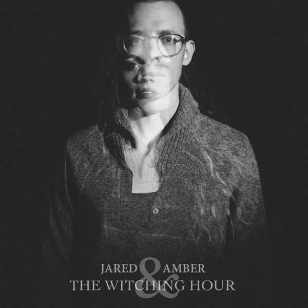 The Witching Hour - EP | Jared&Amber