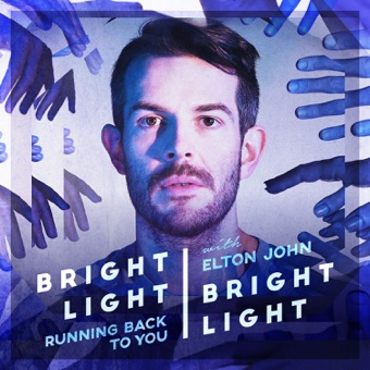 Running Back to You (feat. Elton John) – EP – Bright Light Bright Light