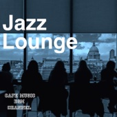 Jazz Lounge ~Relaxing Cafe~
