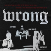 Wrong (feat. A$AP Rocky & A$AP Ferg) - Single