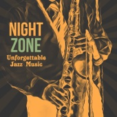 Night Zone: Unforgettable Jazz Music – Smooth & Sensual Sounds, Saturday Night Fever, Instrumental Background Music, Relaxing Piano Bar, Barber Shop