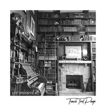 We Missed It – EP – Travis Teel Page