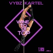 Wine To Di Top - Vybz Kartel