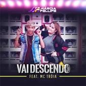 Ouça online e Baixe GRÁTIS [Download]: Vai Descendo (feat. Mc Troia) MP3