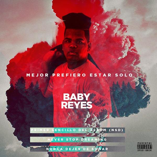 Mejor Prefiero Estar Solo - Single | Baby Reyes