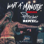 Wait a Minute (Remix) [feat. Remy Ma] - Single