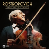 Rostropovich - Cellist of the Century