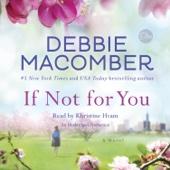 Debbie Macomber - If Not for You: A Novel (Unabridged)  artwork