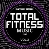 Total Fitness Music 2017 Vol. 3
