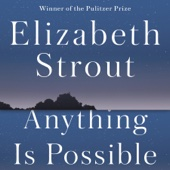 Anything Is Possible: A Novel (Unabridged) - Elizabeth Strout Cover Art