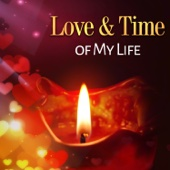 Love & Time of My Life: Sensual Jazz Music, Sexual Relations, Romantic Dinner with Love, Erotic Music, Tantric Massage, Chill After Dark
